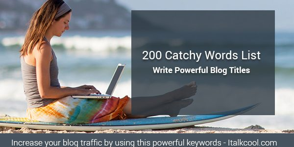 200 Catchy Words List to Write Powerful Blog Titles
